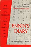 Ennins Diary The Record of a Pilgrimage to China in Search of the Law
