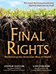 Final Rights: Reclaiming the American...