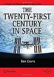 The Twenty-first Century in Space: Written by Ben Evans, 2014 Edition, Publisher: Springer [Paperback]