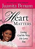 Heart Matters: Loving God the Way He Loves You (1599790580) by Juanita Bynum