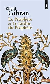 Le Prophète - Le jardin du Prophète par Khalil Gibran