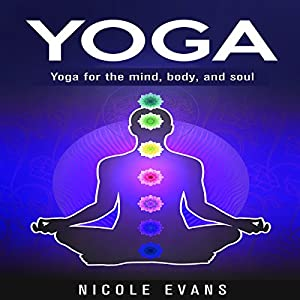 Yoga: Yoga for the Mind, Body, and Soul Audiobook