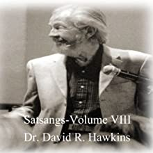Satsang Series, Volume VIII Discours Auteur(s) : David R. Hawkins Narrateur(s) : David R. Hawkins