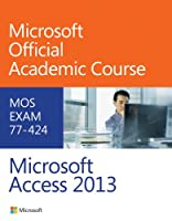 77-424 Microsoft Access 2013 Front Cover