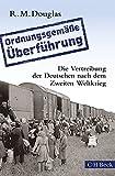 'Ordnungsgemäße Überführung': Die Vertreibung der Deutschen nach dem Zweiten Weltkrieg