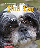 Training Your Shih Tzu (Training Your Dog Series)