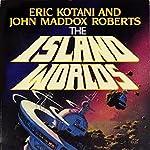 The Island Worlds: Act of God, Book 2   John Maddox Roberts,Eric Kotani