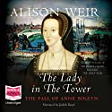 The Lady in the Tower (       UNABRIDGED) by Alison Weir Narrated by Judith Boyd