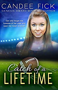 Sweet Inspirational Romance: Catch Of A Lifetime: Can She Forget The Fumbles Of Her Past And Open Her Heart To Love? by Candee Fick ebook deal