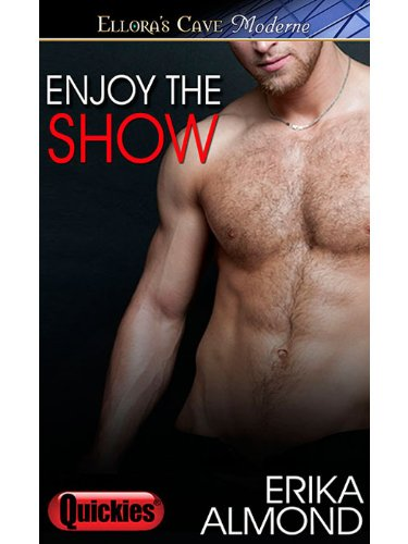Enjoy the Show: 1 (Steamy Love Scenes) by Erika Almond