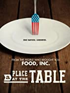 A Place at the Table [2012 film] by Kristi…