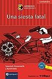 Una siesta fatal (Compact Lernkrimi). Lernziel Spanisch Grammatik - Niveau A1
