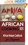 African Cooking: 101 (for beginners)...