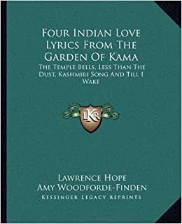 Four Indian Love Lyrics From The Garden Of Kama The