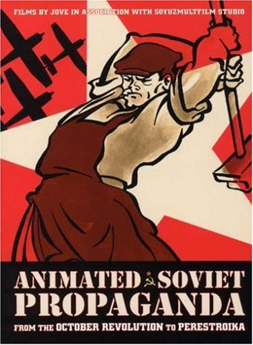 Animated Soviet Propaganda: From the October Revolution to Perestroika (4 DVD Set)