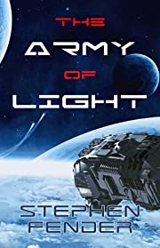 The Army Of Light, Kestrel Saga - Volume 1