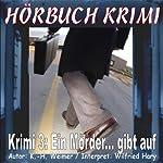 Ein Mörder... gibt auf (Hörbuch Krimi 3) | K.- H. Weimer