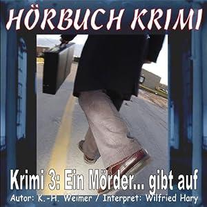 Ein Mörder... gibt auf (Hörbuch Krimi 3) Hörbuch