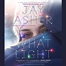 What Light Audiobook by Jay Asher Narrated by Mandy Siegfried