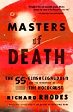 Masters of Death: The SS-Einsatzgruppen and the Invention of the Holocaust (Vintage)