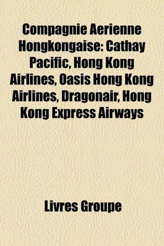 compagnie-arienne-hongkongaise-cathay-pacific-hong-kong-airlines-oasis-hong-kong-airlines-dragonair-
