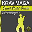 Krav Maga QuickStart Guide: The Simplified Beginner's Guide to Krav Maga Audiobook by  ClydeBank Recreation Narrated by Kevin Kollins