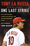 One Last Strike: Fifty Years in Baseball, Ten and Half Games Back, and One Final Championship Season