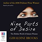 Nine Parts of Desire: The Hidden World of Islamic Women | Geraldine Brooks