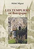 echange, troc Michel Miguet - Les templiers en Bourgogne