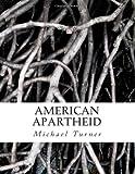 American Apartheid (1480047716) by Turner, Michael