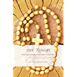 The Rosary: Keeping Company With Jesus and Mary ~ Karen Edmisten