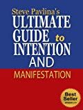 img - for Steve Pavlina's Ultimate Guide to Intention and Manifestation (Personal Development for Smart People, Wayne Dyer, Wishes Fulfilled, The Power of Intention, ... Attraction) (Personal Development Series) book / textbook / text book