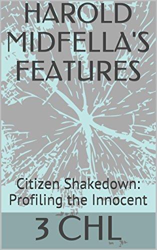 HAROLD MIDFELLA'S FEATURES: Citizen Shakedown: Profiling the Innocent