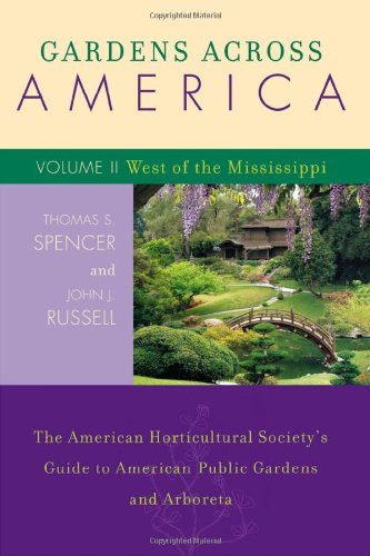 gardens-across-america-west-of-the-mississippi-the-american-horticultural-societys-guide-to-american