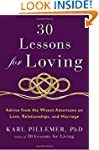 30 Lessons for Loving: Advice from th...