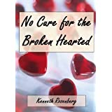 No Cure for the Broken Heartedby Kenneth Rosenberg