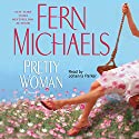 Pretty Woman Audiobook by Fern Michaels Narrated by Johanna Parker