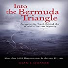 Into the Bermuda Triangle: Pursuing the Truth Behind the World's Greatest Mystery Hörbuch von Gian J. Quasar Gesprochen von: Michael Prichard