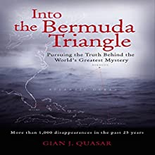 Into the Bermuda Triangle: Pursuing the Truth Behind the World's Greatest Mystery Audiobook by Gian J. Quasar Narrated by Michael Prichard
