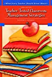 What Every Teacher Should Know About Teacher-Tested Classroom Management Strategies (3rd Edition)