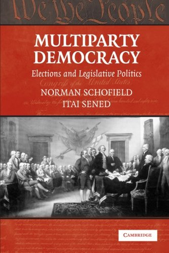 Multiparty Democracy Paperback: Elections and Legislative Politics (Political Economy of Institutions and Decisions)
