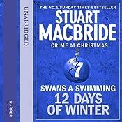 Twelve Days of Winter: Crime at Christmas (7) - Swans-a-Swimming | Stuart MacBride