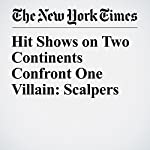 Hit Shows on Two Continents Confront One Villain: Scalpers | Michael Paulson,Ben Sisario