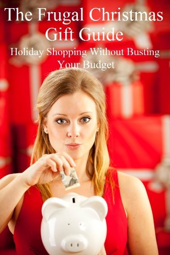 The Frugal Christmas Gift Guide: Holiday Shopping Without Busting Your Budget
