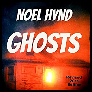 Ghosts: The Ghost Stories Of Noel Hynd, Book 1 Audiobook