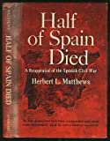 img - for Half of Spain died;: A reappraisal of the Spanish Civil War book / textbook / text book