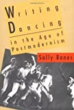 img - for Writing Dancing in the Age of Postmodernism book / textbook / text book