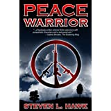 Peace Warrior ~ Steven L. Hawk