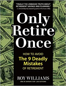 Only Retire Once: How To Avoid The 9 Deadly Mistakes Of Retirement