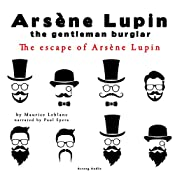 The escape of Arsène Lupin (The adventures of Arsène Lupin 3) | Maurice Leblanc